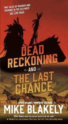 Dead Reckoning and the Last Chance av Mike Blakely (Heftet)