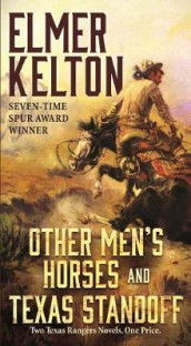 Other Men's Horses and Texas Standoff av Elmer Kelton (Heftet)