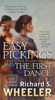 Easy Pickings and the First Dance av Richard S Wheeler (Heftet)