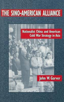 The Sino-American Alliance av John W. Garver (Innbundet)