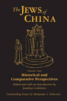 The Jews of China: v. 1: Historical and Comparative Perspectives av Jonathan Goldstein og Benjamin I. Schwartz (Heftet)