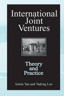 International Joint Ventures: Theory and Practice av Aimin Yan og Yadong Luo (Heftet)