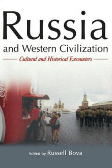 Russia and Western Civilization: Cutural and Historical Encounters av Russell Bova (Heftet)