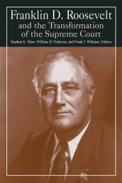 Franklin D. Roosevelt and the Transformation of the Supreme Court av William D. Pederson, Stephen K. Shaw og Michael R Williams (Heftet)