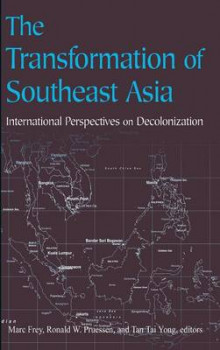 The Transformation of Southeast Asia av Marc Frey, Ronald W. Pruessen og Tai Yong Tan (Innbundet)