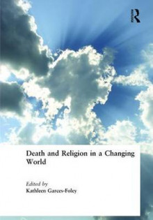 Death and Religion in a Changing World av Kathleen Garces-Foley (Innbundet)