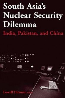 South Asia's Nuclear Security Dilemma: India, Pakistan, and China av Lowell Dittmer (Heftet)
