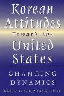 Korean Attitudes Toward the United States av David I. Steinberg (Heftet)