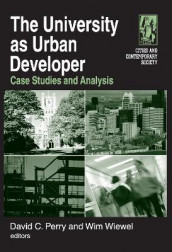 The University as Urban Developer: Case Studies and Analysis av David C. Perry og Wim Wiewel (Innbundet)