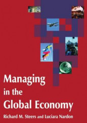Managing in the Global Economy av Luciara Nardon og Richard M. Steers (Heftet)