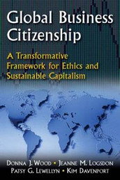 Global Business Citizenship: A Transformative Framework for Ethics and Sustainable Capitalism av Kimberly S. Davenport, Patsy G. Lewellyn, Jeanne M. Logsdon og Donna J. Wood (Heftet)