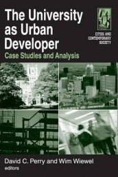 The University as Urban Developer: Case Studies and Analysis av David C. Perry og Wim Wiewel (Heftet)