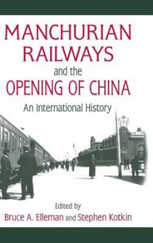Manchurian Railways and the Opening of China av Bruce Elleman og Stephen Kotkin (Innbundet)