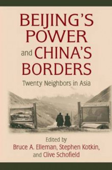 Beijing's Power and China's Borders av Bruce A. Elleman, Stephen Kotkin og Clive Schofield (Innbundet)