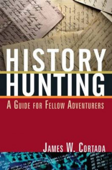 History Hunting av William Moskoff og James W. Cortada (Innbundet)