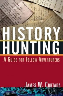 History Hunting av William Moskoff og James W. Cortada (Heftet)
