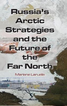 Russia's Arctic Strategies and the Future of the Far North av Dr. Marlene Laruelle (Innbundet)
