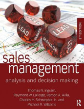 Sales Management av Ramon A. Avila, Thomas N. Ingram, Raymond W. LaForge, Charles H. Schwepker Jr. og Michael R. Williams (Heftet)