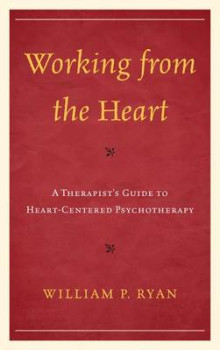 Working from the Heart av William P. Ryan (Innbundet)