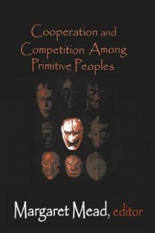 Cooperation and Competition Among Primitive Peoples av Margaret Mead (Heftet)