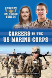 Careers in the US Marine Corps av Taylor Baldwin Kiland og Taylor Baldwin Kiland (Innbundet)