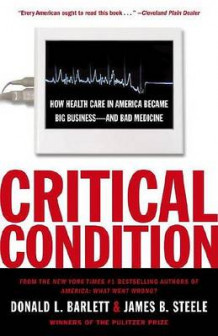 Critical Condition av Donald L Barlett og James B Steele (Heftet)