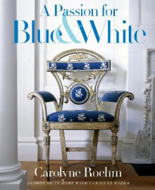 A Passion for Blue & White av Carolyne Roehm (Innbundet)