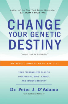 Change Your Genetic Destiny av Dr Peter J D'Adamo (Heftet)