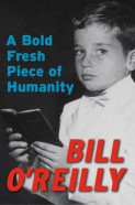 A Bold Fresh Piece of Humanity av Bill O'Reilly (Innbundet)