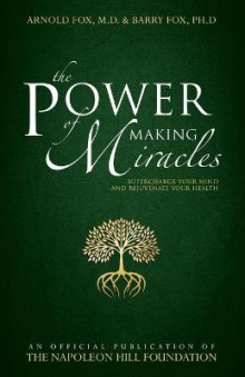 The Power of Making Miracles av Dr Arnold Fox og Barry Fox (Heftet)