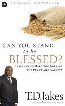 Can You Stand to Be Blessed? av T D Jakes (Innbundet)