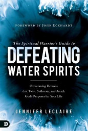 Spiritual Warrior's Guide to Defeating Water Spirits, The av Jennifer Leclaire (Heftet)
