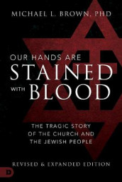 Our Hands are Stained with Blood [revised and expanded editi av Michael L. Brown (Heftet)