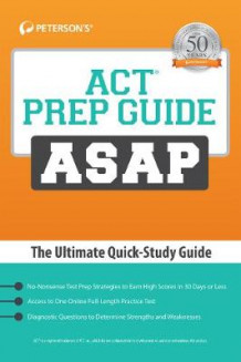 ACT Prep Guide ASAP: The Ultimate Quick-Study Guide av Peterson's (Heftet)