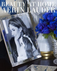 Beauty At Home av Aerin Lauder (Innbundet)