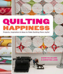 Quilting Happiness av Diane Gilleland og Christina Lane (Heftet)