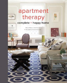 Apartment Therapy Complete and Happy Home av Janel Laban og Maxwell Ryan (Innbundet)