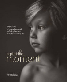 Capture the Moment av Sarah Wilkerson (Innbundet)