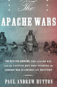 The Apache Wars av Paul Andrew Hutton (Innbundet)