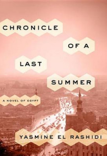 Chronicle Of A Last Summer av Yasmine El Rashidi (Innbundet)