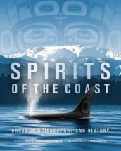 Spirits of the Coast av Severn Cullis-Suzuki, Mark Leiren-Young, Briony Penn og David Suzuki (Innbundet)