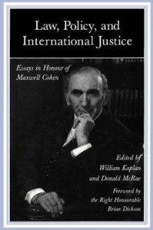 Law, Policy and International Justice av Maxwell T. Cohen, William Kaplan og Donald McRae (Innbundet)