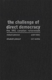 The Challenge of Direct Democracy av Richard Johnston og Andre Blais (Innbundet)