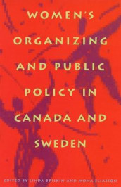 Women's Organizing and Public Policy in Canada and Sweden av Linda Briskin og Mona Eliasson (Heftet)