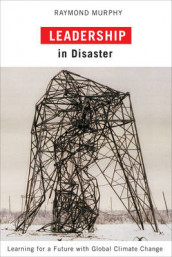 Leadership in Disaster av Raymond Murphy (Innbundet)