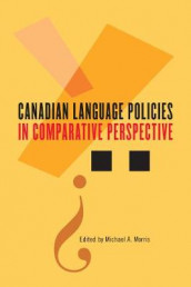 Canadian Language Policies in Comparative Perspective av Michael A. Morris (Innbundet)