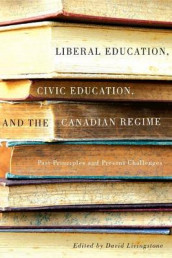 Liberal Education, Civic Education, and the Canadian Regime av David W. Livingstone (Heftet)