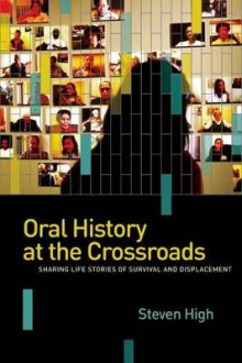 Oral History at the Crossroads av Steven High (Innbundet)