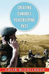 Omslag - Creating Canada's Peacekeeping Past