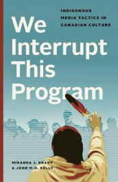 We Interrupt This Program av Miranda J. Brady og John M.H. Kelly (Innbundet)